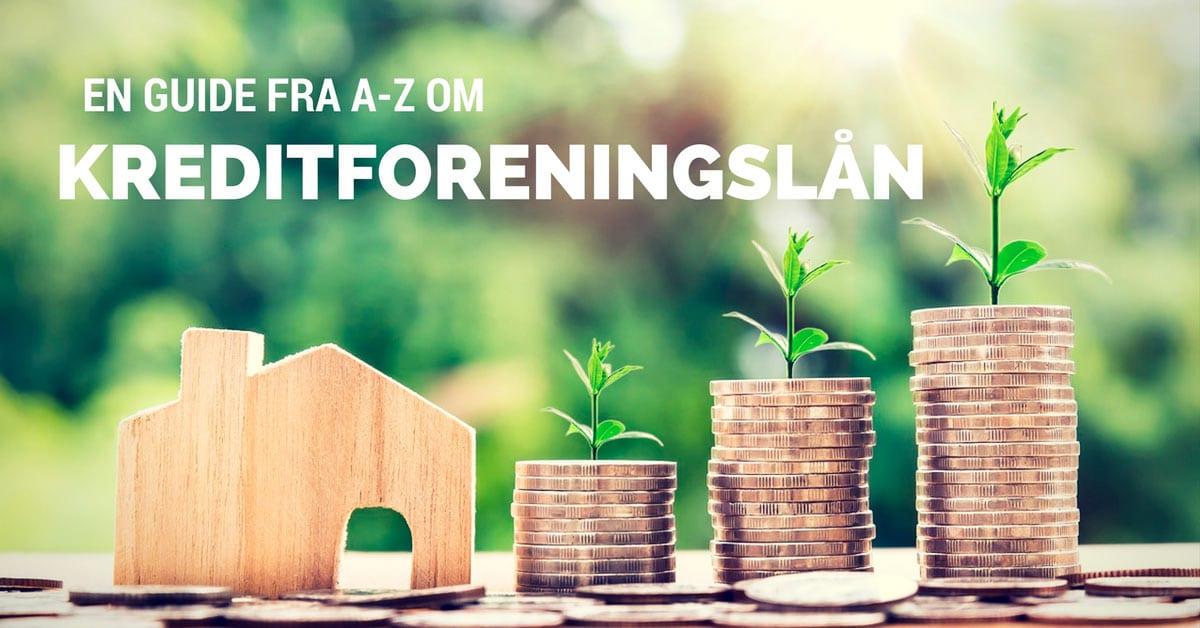 En guide fra A-Z om kreditforeningslån og realkreditlån