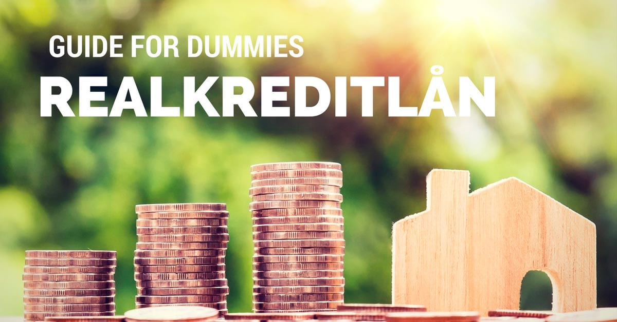 Realkreditlån for dummies - en guide om boliglån